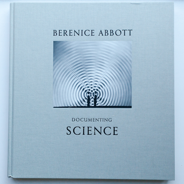 Berenice Abbott Documenting Science Photobook Steidl